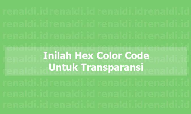 Tips Android Studio #1: Inilah Hex Color Code Untuk Transparansi