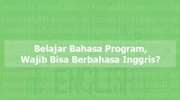 Belajar Bahasa Program, Wajib Bisa Berbahasa Inggris?