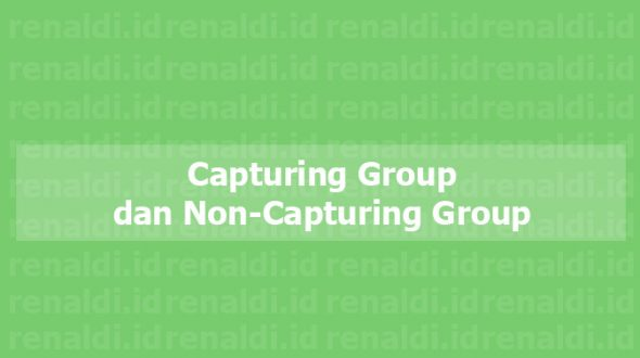 Java Regex #1: Capturing Group dan Non-Capturing Group